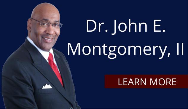 Dr. John E. Montgomery, II